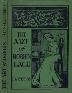 Heirloom Crochet - Vintage Bobbin Lace - The Art of Bobbin Lace by L Tebbs