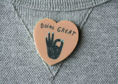 Doing Great Pin - £6.68  https://www.etsy.com/uk/listing/200122604/doing-great-orange-brooch?ref=shop_home_active_3