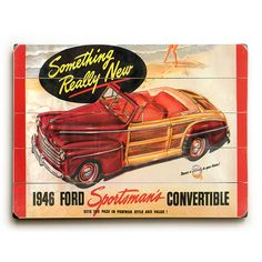 1946 Ford Ad Wood Sign http://www.retroplanet.com/PROD/41618