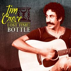 Jim Croce Lost Time In A Bottle on 2LP A brilliant 24-track career overview from Cleopatra Records of rarities from the legendary folk singer Jim Croce. Packaged in a gorgeous gatefold jacket, this ex