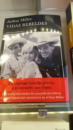 """Vidas rebeldes"" d'Arthur Miller. Tusquets."