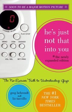 Revitalize your dating outlook with perspective from He's Just Not That Into You: The No-Excuses Truth to Understanding Guys by Greg Behrendt and Liz Tuccillo. Eat Pray Love, Elizabeth Gilbert, Books To Read, My Books, Quick Reads, Making Excuses, Tough Love, Wake Up Call, Love Advice