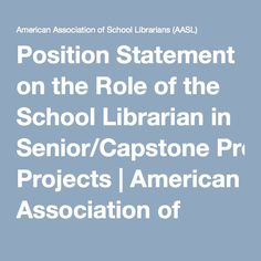 Position Statement on the Role of the School Librarian in Senior/Capstone Projects | American Association of School Librarians (AASL)