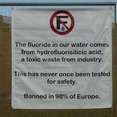 They have poisoned your water which you need to live! Ta;l about crimes against humanity! It's also the reason no one is doing anything about the run away govt. Fluoride is also in pharmaceuticals and mechanically deboned meat.