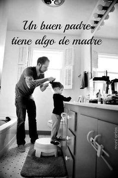 Un buen padre, tiene algo de madre