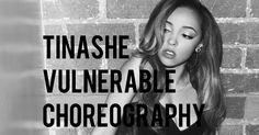 TINASHE   VULNERABLE   CHOREOGRAPHY   SINISHA VIDOVICH   siniša, my fresh new dance teacher.