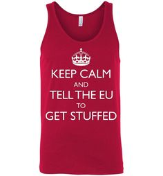 Keep Calm and Tell the EU to Get Stuffed Unisex Tank (UK Vest)