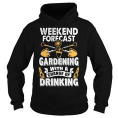 Weekend forecast gardening with a change of drinking. Use search functions to buy all your favorite gardening shirts and leggings.