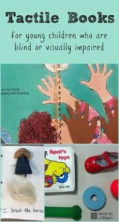 Create tactile books for babies and young children who are blind or low vision.