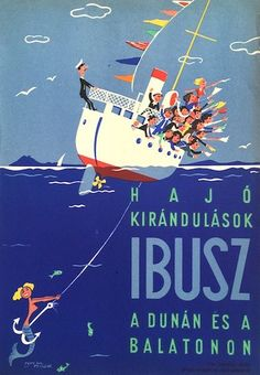 Boat trips on the Danube and Lake Balaton vintage poster / IBUSZ… Lake Art, Travel Ads, Vintage Boats, Poster Ads, Vintage Travel Posters, Retro Posters, Illustrations And Posters, Beach Trip, Vintage Advertisements