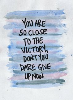 =) Don't give up