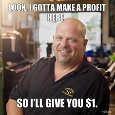look-i-gotta-make-a-profit-here-so-ill-give-you-1-thumb.jpg (304×304)