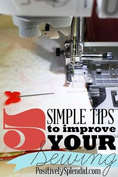5 Simple Tips to Improve Your Sewing - Do these today, and achieve more professional results on every project!