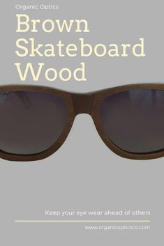 b6c3abaa2e6 24 Best Brown Skateboard Wood Sunglasses images