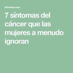 7 síntomas del cáncer que las mujeres a menudo ignoran Medicine, Healthy, Buddha, Swollen Lymph Nodes, Abdominal Pain, Health Tips, Medical