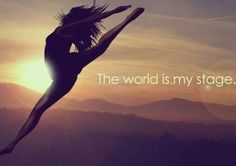 The world is my stage <3