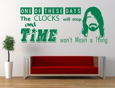 Foo Fighters Song Lyrics, Quote, These Days, Vinyl wall art sticker, Mural, Decal. Dave Grohl. Home, Wall Decor, Living Room, Bedroom.