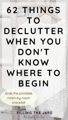 62 Things to Declutter That You Won't Miss at All If you don't know what to declutter first, you need this printable checklist! Breaking down decluttering room