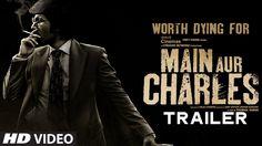 'Main Aur Charles' Official Trailer | Randeep Hooda, Richa Chadda | T-Se...