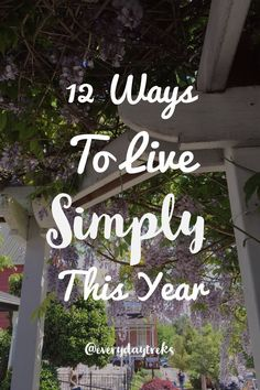 12 Ways to live Simply this year. My goal for the year is to live more simply. To cook meals from home with fresh local ingredients, to spend more time with friends, to visit the new coffee shops popping up, and to search for my favorite cup of Minimalist Lifestyle, Minimalist Living, Slow Living, Frugal Living, Mindful Living, Less Is More, Simple Living, Natural Living, No Cook Meals