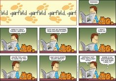 """Created by Jim Davis, Garfield is about the famous fat cat and his hilarious daily adventures with his """"pal"""" Odie and others. Garfield Cartoon, Garfield Comics, Cartoon Jokes, Cartoons, Hagar The Horrible, Sunday Paper, Crazy Cats, Comic Strips, I Laughed"""