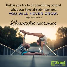 Unless you try to do something beyond what you have already mastered, you will never grow. -Ralph Waldo Emerson Good Morning :) 