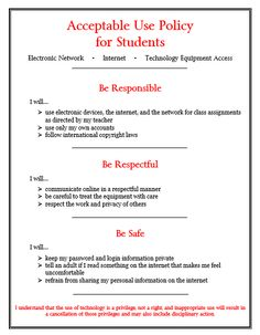 A student-friendly version of an Acceptable Use Policy. This example helps students understand what is expected of them in a clear, concise manner, and, also ties into the district's PBIS expectations. This, or something similar, should be hung in each classroom or technology lab around a school as a reminder for students to use technology responsibly.
