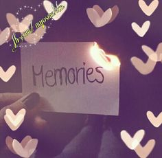 The only reason why people hold on to memories is because memories are the only thing that don't change when everything else does.
