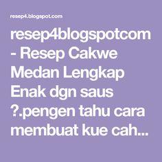 resep4blogspotcom - Resep Cakwe Medan Lengkap Enak dgn saus ♥.pengen tahu cara membuat kue cahkwe goreng manis asin,gak salah ada di RESEP4