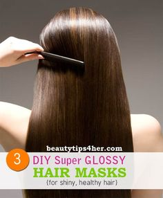 3 DIY Super Glossy Hair Masks for Shiny Healthy Hair | Beauty and MakeUp Tips