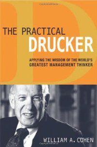 The Practical Drucker: Cohen, William