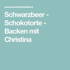 Schwarzbeer - Schokotorte - Backen mit Christina Food And Drink, Cacao Powder, Baking Tips, New Recipes, Ginger Beard, Food And Drinks
