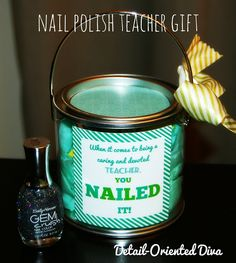 Detail-Oriented Diva!: Nail Polish Teacher Gift Teacher Nails, Teacher Treats, Great Teacher Gifts, Student Gifts, Teacher Stuff, School Treats, Fun Gifts, Staff Gifts, Volunteer Gifts