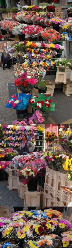 Dublin, Ireland - I just love these flower markets that are set up on the major shopping streets of Dublin.