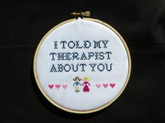 I Told My Therapist About You CrossStitch by LeaveYouInStitches, $22.00