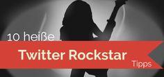 10 heiße Twitter Rockstar Tipps