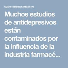 Muchos estudios de antidepresivos están contaminados por la influencia de la industria farmacéutica - Scientific American - Español