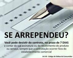 Se arrependeu? Você pode desistir do contrato, no prazo de 7 DIAS a contar da sua assinatura ou do recebimento do produto ou serviço, sempre que a contratação ocorrer fora do estabelecimento comercial. #Direito #Consumidor