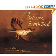Welcome, Brown Bird Brown Bird, Bird Book, Beautiful Stories, Central America, Welcome, Mary, Birds, Brother, Language