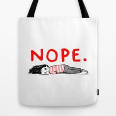 Nope Tote Bag by Gemma Correll - $22.00