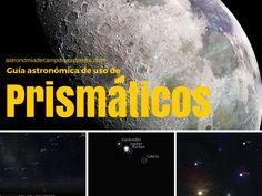 Los prismáticos en astronomía. Guía de uso. https://astronomiadecampo.wordpress.com/2015/07/27/los-prismaticos-en-astronomia-guia-de-uso/