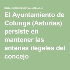 El Ayuntamiento de Colunga (Asturias) persiste en mantener las antenas ilegales del concejo