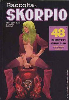 Fumetti EDITORIALE AUREA, Collana SKORPIO RACCOLTA n°470 Luglio 2013