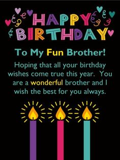 Send Free To a Wonderful Brother - Happy Birthday Card to Loved Ones on Birthday & Greeting Cards by Davia. It's free, and you also can use your own customized birthday calendar and birthday reminders. Happy Birthday Brother Wishes, Birthday Message For Brother, Unique Birthday Wishes, Birthday Wishes For Brother, Happy Birthday Wishes Quotes, Happy Birthday Fun, Happy Birthday Images, 30 Birthday, Card Birthday