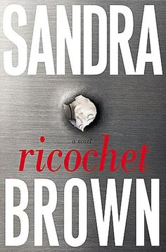 Ricochet by Sandra Brown...read just about all her books. love her