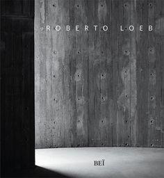 o arquiteto roberto loeb fala sobre seus projetos sociais e utópicos