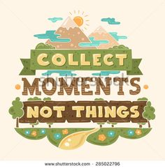 Vector modern flat design hipster illustration with quote phrase Collect Moments Not Things