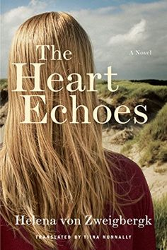 The Heart Echoes by Helena von Zweigbergk https://smile.amazon.com/dp/B01N8SLMSJ/ref=cm_sw_r_pi_dp_x_JAJRzbX2BQ69S