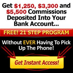 Discover how to get $1,250, $3,300 and $5,500 commissions deposited directly into your bank account without ever making a phone call