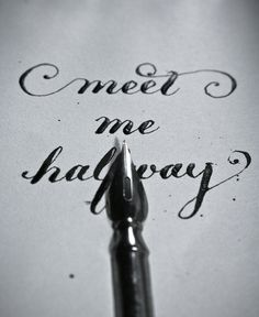 "meet me halfway | by –em I heard a quote once and don't know where it came from. This reminded me of it. ""Meet me halfway, I'll take you the rest."""